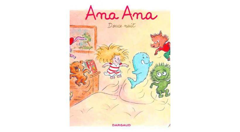 BD Ana Ana, Douce Nuit - Alexis Dormal et Dominique Roques - Editions Dargaud