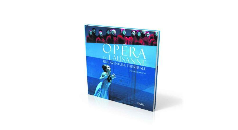 «Opéra de Lausanne, une aventure théâtrale», Textes de Jean-Pierre Pastori, sous la direction d'Eric Vigié. Editions Favre
